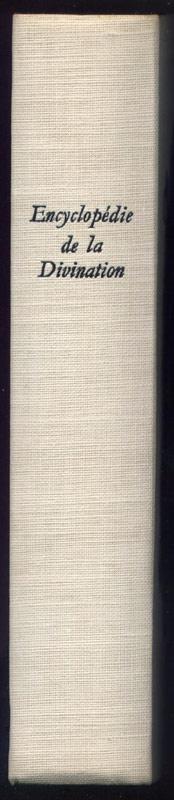 Auteurs: Gwen Le Scouézec, le Dr Hubert Larcher et René Alleau, titre: ENCYCLOPEDIE DE LA DIVINATION,Editions oroginale: Tchou éditeur 1964, cartonnage sous rodoid en vente  sur www.wanted-rare-books.com/encyclopedie-de-la-divination-rene-alleau-livre.htm