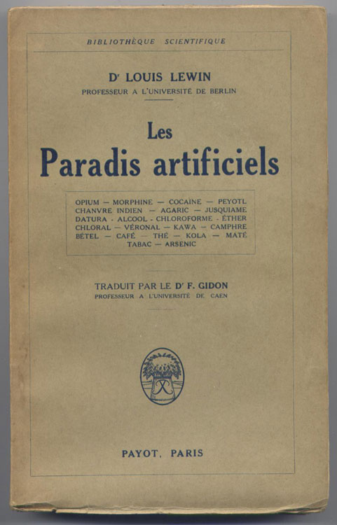 Auteur: DOCTEUR LOUIS LEWIN, titre: Les Paradis Artificiels, Edition: Editions Payot, 1928 - Edition Originale, Collection : Bibliothèque Scientifique, livre en vente sur www.wanted-rare-books.com/lewin-louis-les-paradis-artificiels.htm