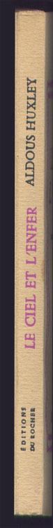Auteur: Aldoux Huxley, titre: LE CIEL ET L'ENFER, Edition: Editions du Rocher, 1956 - Edition Originale, traduction: Jules Castier, livre en vente sur www.wanted-rare-books.com/aldoux-huxley-le-ciel-et-l-enfer.htm