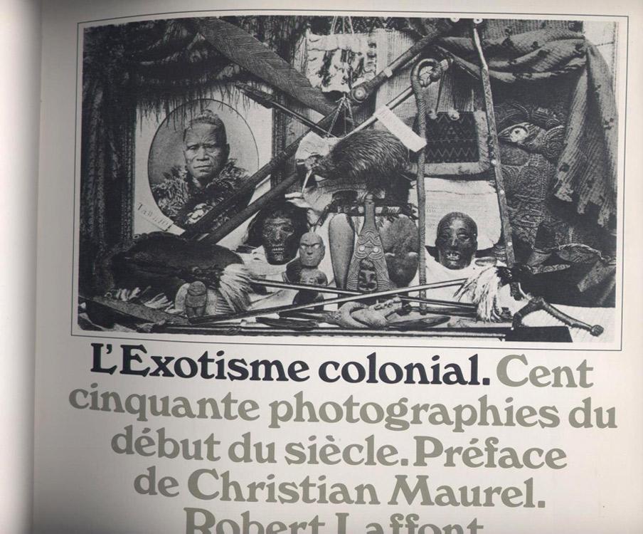 Auteur: MAUREL Christian, titre: l'exotisme colonial, Editions: Robert Laffont 1980, Edition Originale,  en vente  sur www.wanted-rare-books.com/l-exotisme-colonial-christian-maurel-livre-photographies.htm