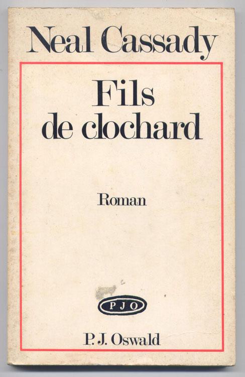 Auteur: Neal Cassady, titre: Fils de Clochard, Edition: Ed. Pierre-Jean Oswald, 1977 livre en vente sur www.wanted-rare-books.com/neal-cassady.htm
