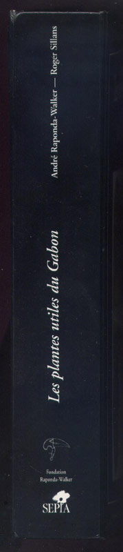 Auteur: André RAPONDA-WALKER et Roger SILLANS, titre: LES PLANTES UTILES DU GABON,Editions: Sepia 1995 grand cartonnage éditeur en vente  sur www.wanted-rare-books.com/les-plantes-utiles-du-gabon-raponda-walker-sillans-sepia-livre.htm