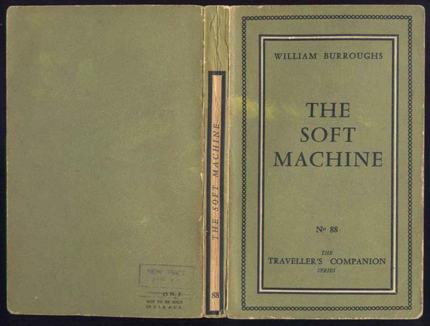 Auteur: William BURROUGHS, titre: Curandera, THE SOFT MACHINE, Edition: The Olympia Press, Paris 1961 EO en anglais, livre en vente sur www.wanted-rare-books.com/the-soft-machine-william-burroughs.htm