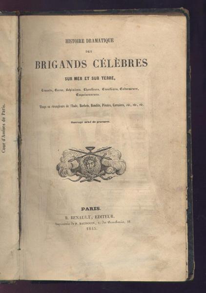 Page de titre  du livre: Histoire dramatique des brigands célèbres,B. Renault Edition 1845,livre en vente sur www.wanted-rare-books.com/histoire-dramatique-des-brigands-celebres-sur-mer-et-sur-terre.htm