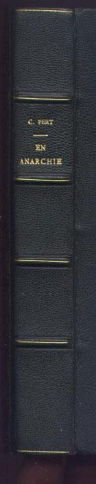 Auteur: Pert Camille, titre: En Anarchie, Edition: H.Simonis Empis 1901, illustration de la couverture : Lami, livre en vente sur www.wanted-rare-books.com/pert-camille-en-anarchie.htm