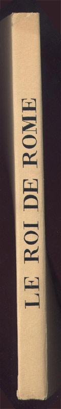 ,en vente sur www.wanted-rare-books.com/daniel-jacomet-le-roi-de-rome.htm