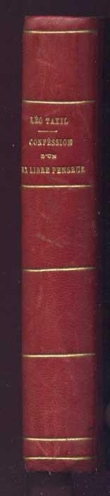 Auteur: LÉO TAXIL, titre: Confessions d'un ex-libre-penseur, Edition: Letouzey et Ané - reliure signée : C. Larue relieur à Autun, livre en vente sur www.wanted-rare-books.com/taxil-leo-confessions-d-un-ex-libre-penseur.htm