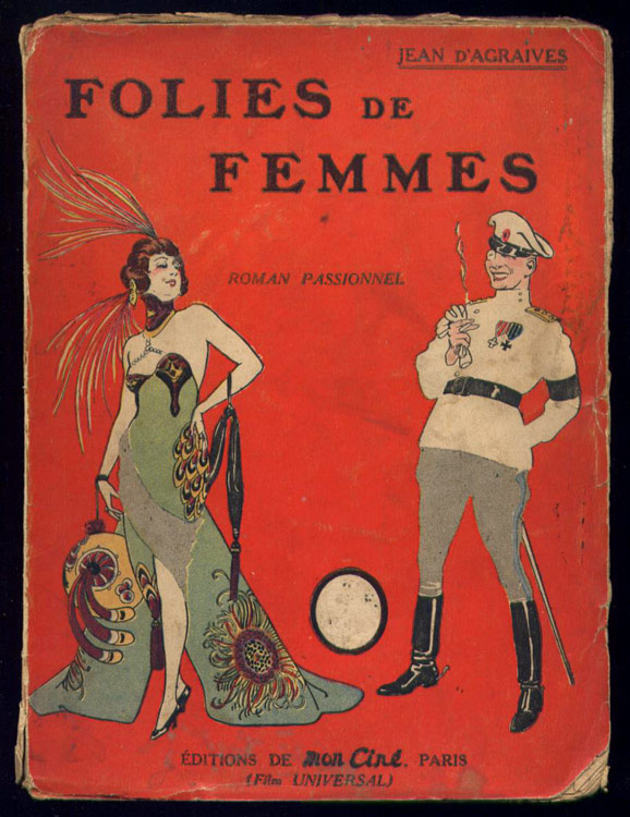 Eric Von STROHEIM,FOLIES DE FEMMES, souvenirs d'FOLIES DE FEMMES,Editions de Mon Ciné, 1923,Edition originale française, bon état, en vente  sur www.wanted-rare-books.com/folies-de-femmes-eric-von-stroheim-jean-d-agraives-1923-livre.htm - Librairie on-line Marseille