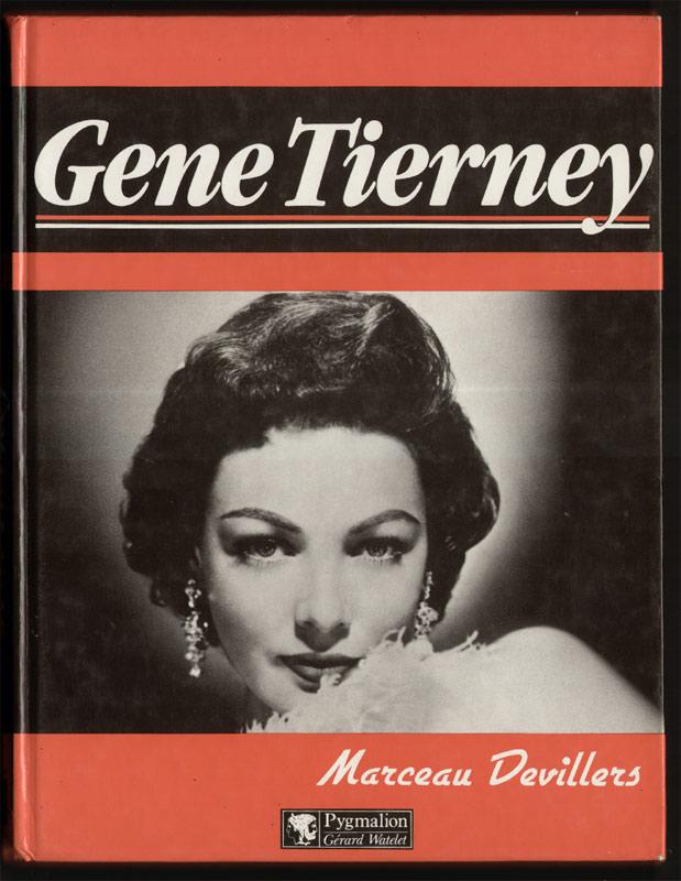 45 euros, la biographie et filmographie de Gene Tierney par Marceau Devillers, sortie aux Editions Pigmalion Gerard Watelet en 1987, edition originale en parfait état