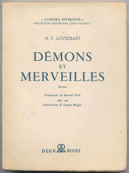 Auteur: HP. Lovecraft, titre: Démons et merveilles, Editions:  Deux Rives, 1955, coll. dirigée par Louis Pauwels, préface de Jacques Bergier,livre en vente, sur www.wanted-rare-books.com/lovecraft-demons-et-merveilles-ed-deux-rives-1955-edition-originale.htm