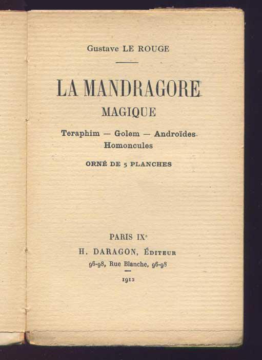 Auteur: Gustave Le Rouge, titre: la mandragore magique,Ed.  originale : H.Daragon, 1912,livre en vente, sur www.wanted-rare-books.com/gustave-le-rouge-la-mandragore-magique-ed-originale-1912.htm