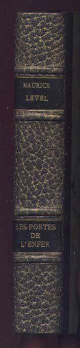 Auteur: Maurice Level titre: les portes de l'enfer édition originale: du Monde Illustré, dos de la reliure en vente sur www.wanted-rare-books.com/level-maurice-les-portes-de-l-enfer-fiction-fantastique.htm
