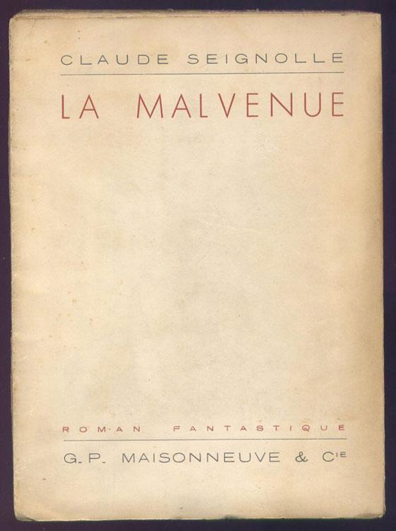 Auteur: Claude Seignolle, titre: la malvenue,Ed.  originale : G.-P. Maisonneuve et Cie, 1952,livre en vente, sur www.wanted-rare-books.com/claude-seignolle-la-malvenue-livre-fantastique.htm
