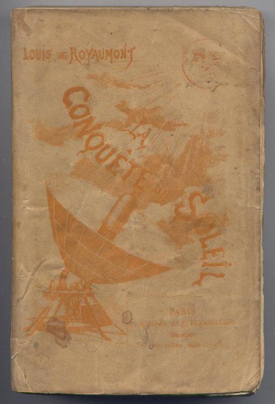 Louis de Royaumont, la conquête du soleil, Edition originale rare, en vente sur www.wanted-rare-books.com/inclassables.htm