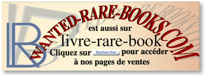 Grand site de ventes de livres anciens rare ou de collection, www.wanted-rare-books.com