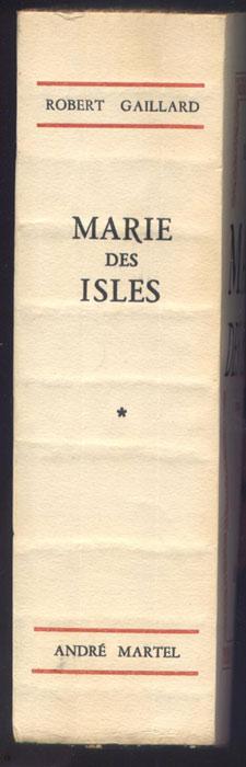 Auteur: Robert Gaillard, titre: Marie des Isles, Editions:  André MARTEL 1948 E.O. en BE voir scan, livre en vente sur www.wanted-rare-books.com/gaillard-robert-marie-des-isles-marie-galante-cap-le-fort-les-heritiers-des-isles-livres.htm
