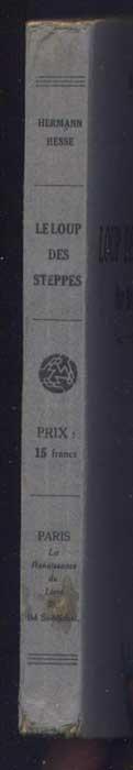 auteur: Hermann Hesse, titre: le loup des steppes, édition originale: La Renaissance du Livre, 1931, en vente sur www.wanted-rare-books.com/hesse-hermann-le-loup-des-steppes-der-steppenwolf-livre.htm