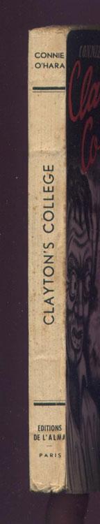 Auteur: Connie O'Hara, titre: Clayton's College, Edition:  de L'Alma, circa 1948, EO en TBE, livre en vente sur www.wanted-rare-books.com/connie-o-hara-clayton-s-college.htm