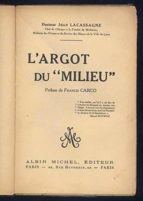Docteur Jean Lacassagne, Titre: L'Argot du milieu, EO, Albin Michel 1928