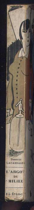 Couverture illustrée couleur recto-verso du livre Docteur Jean Lacassagne, Titre: L'Argot du milieu, EO, Albin Michel 1928