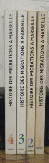 titre: MIGRANCE, HISTOIRE DES MIGRATIONS A MARSEILLE, Editions: Edisud en  4 volumes, editions originales en BE voir scan, livre en vente sur www.wanted-rare-books.com/histoire-des-migrations-a-marseille-echinard-temine-lopez-attard-maraninchi-sayad-jordi-migrance-4-livres.htm
