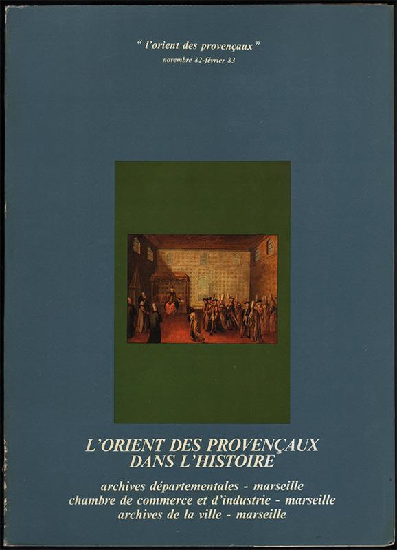 L 39 orient des provencaux dans l 39 histoire catalogue des for Chambre de commerce et industrie marseille