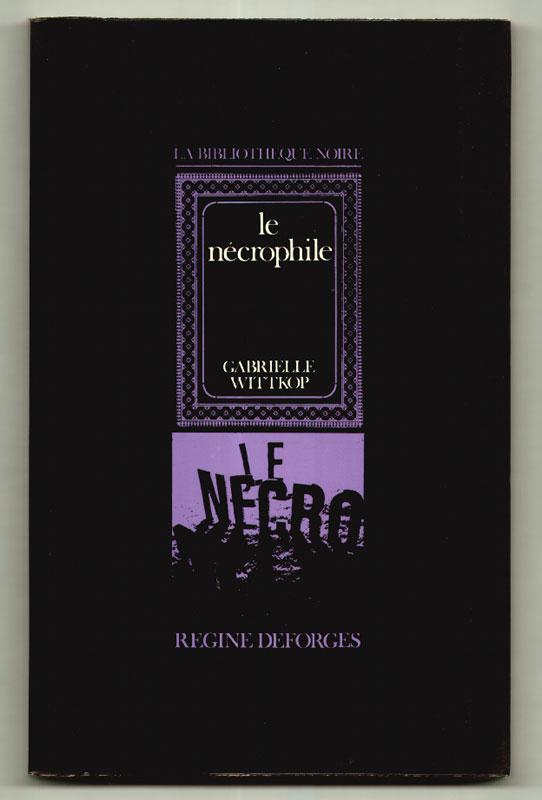 Auteur: WITTKOP GABRIELLE, titre: LE NECROPHILE, Editeur: REGINE DEFORGES, EO en TBE, livre en vente sur www.wanted-rare-books.com/le-necrophile-gabrielle-wittkop.htm