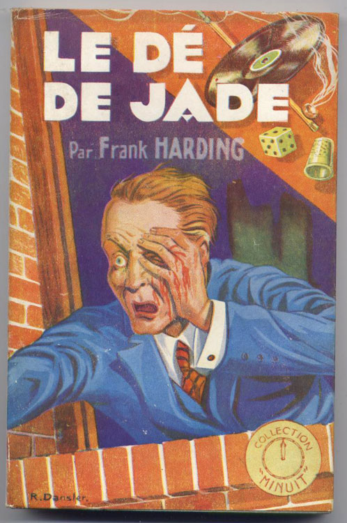 Léo MALET, sous le pseudonyme de Frank Hardind,titre: Le dÉ de JADE, Ed Ventillard 1947 Collection Minuit, jaquette illustrée couleur par R. Dansler, en vente sur www.wanted-rare-books.com/rayon-polar.htm
