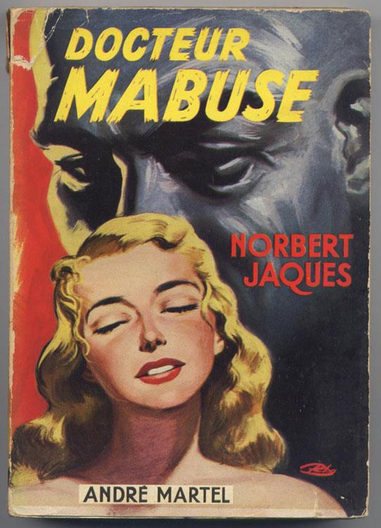 NORBERT JAQUES,titre: DOCTEUR MABUSE, Ed André Martel, 1954, E.O., jaquette illustrée couleur, en vente sur www.wanted-rare-books.com/norbert-jaques-docteur-mabuse.htm et sur www.wanted-rare-books.com/polar.htm