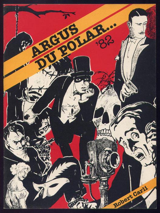 Auteur: ROBERT CARLI, titre: Argus du polar, Editions RECHERCHES,1981 E.O., couverture illustrée couleurs, nombreuses illustrations;,en TBE,, en vente sur www.wanted-rare-books.com/polar.htm