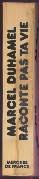 Auteur: DUHAMEL MARCEL, titre: Raconte pas ta vie, Editions: Mercure de France E.O. en BE voir scan, livre en vente sur www.wanted-rare-books.com/duhamel-marcel-raconte-pas-ta-vie.htm