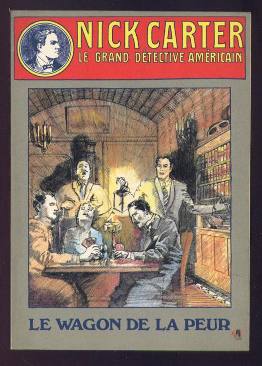 Nick Carter, titre: Le wagon de la peur, album numéro1 en TBE, en vente sur www.wanted-rare-books.com/rayon-polar.htm