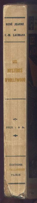Auteur: René Jeanne et Ernest M. Laumann, titre: Les mystères d'Hollywood, Jules Tallandier E.O., livre en vente sur www.wanted-rare-books.com/les-mysteres-d-hollywood-rene-jeanne-ernest-m-laumann-tallandier.htm
