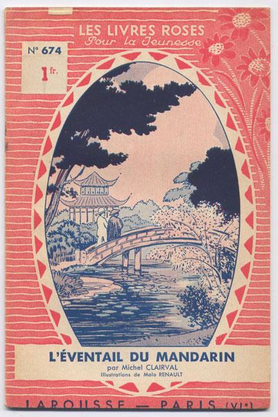 l'éventail du mandarin, par Michel Clairval, illustrations de Malo Renaud,  numero 674,1937,éditions Larousse,collection Les livres Roses pour la jeunesse numero 569,