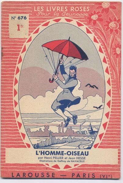 l'homme-oiseau, par Henri Pellier et Jean Hesse, illustrations de Bonamy,  numero 676, 1937,éditions Larousse,collection Les livres Roses pour la jeunesse numero 569,