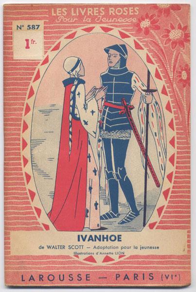 collection Les livres Roses pour la jeunesse, adaptation du livre de Walter Scott IVANHOE, numéro 587, illustrations de Anette Lion,1934