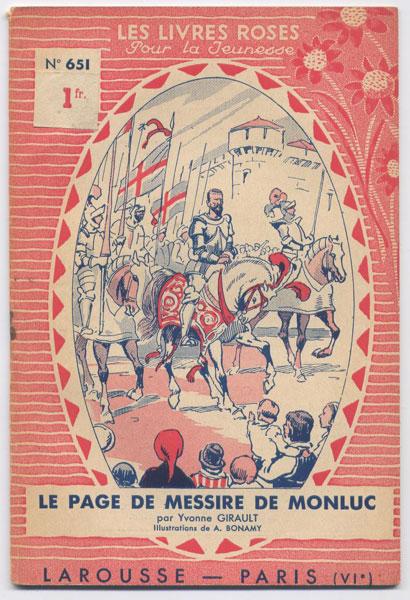 Le page de messire Monluc, par Yvonne Girault, illustrations de Bonamy,  numero 651, 1936,éditions Larousse,collection Les livres Roses pour la jeunesse numero 569,1938