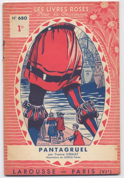 Pantagruel,collection Les livres Roses pour la jeunesse numero 680, par Yvonne Girault, numéro 587, illustrations de Clérice Frères,1938