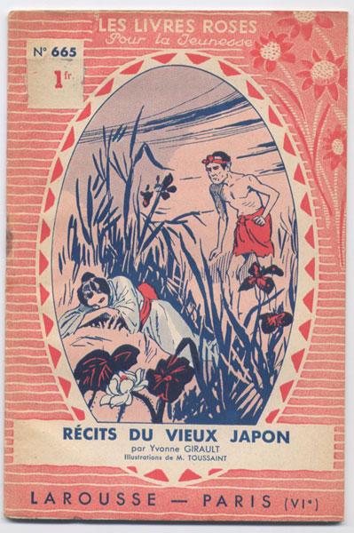 Récits du vieux Japon par Girault  Yvonne, illustrations M. Toussaint ,numéro 665, Les livres Roses pour la jeunesse ,éditions Larousse 1937
