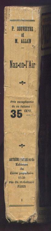 titre du livre: naz-en-l'air ,Auteurs: Souvestre et Allain, Editions: Fayard 1912, Edition Originale en partie non coupée,  en vente  sur www.wanted-rare-books.com/naz-en-l-air-pierre-souvestre-marcel-alain-fayard-starace-livre.htm