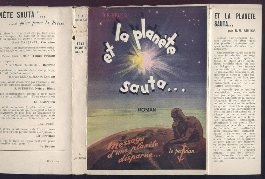 Auteur:  B.R. BRUSS titre: ET LA PLANETE SAUTA ... édition originale: Le Portulan parution: 1946 avec jaquette illustrée exemplaire non coupé , en vente sur www.wanted-rare-books.com/b-r-bruss-et-la-planete-sauta-le-portulan-1946-livre-sf.htm