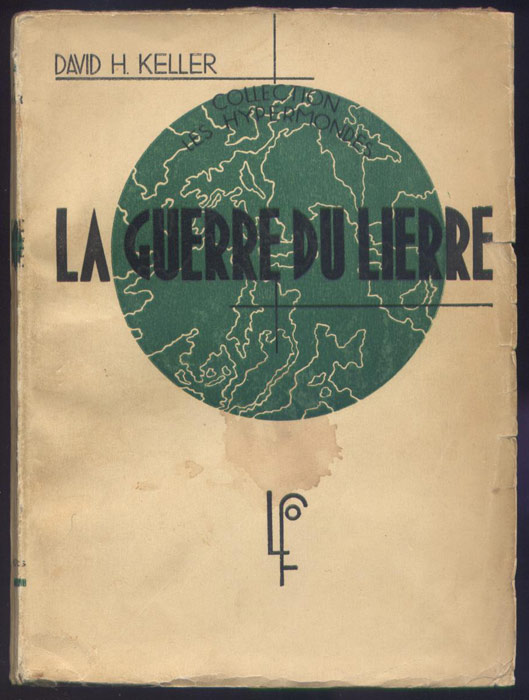 Auteur : Keller Davis Henry, titre : la guerre du lierre, traduction de Régis Messac, frontispice de G. Delatouche,collection : les Hypermondes,édition originale,1936 en vente sur www.wanted-rare-books.com/keller-david-h-la-guerre-du-lierre-traduction-regis-messac.htm