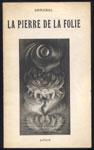 Auteur : ARRABAL, titre: la pierre de la folie, Editeur : Julliard , en TBE, en vente sur www.wanted-rare-books.com/rayon-moderne.htm