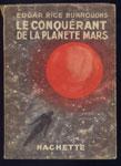 Auteur : BURROUGS EDGARD RICE,Titre : Le conquérant de la planète Mars, Editions: Hachette, en BE, en vente sur www.wanted-rare-books.com/rayon-SF.htm