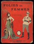 Von Stroheim, Eric :  folies de femmes, Adaptation : Jean d'Agraives, Editions de Mon Ciné, S.P.E., circa 1923, couverture illustrée couleurs, en vente sur : www.wanted-rare-books.com/folies-de-femmes-eric-von-stroheim-jean-d-agraives-1923-livre.htm
