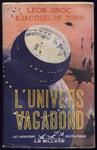 léon groc et jacqueline zorn, l'univers vagabond,Ed. Le Sillage 1950, E.O., les horizons fantastiques, nº2, avec jaquette illustrée,en  PARFAIT ETAT,livre en vente sur www.wanted-rare-books.com/groc-zorn-l-univers-vagabond-livre.htm