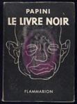 giovanni papini,le livre noir,Ed. Flammarion 1953, La Rose des vents, EO, non coupé avec jaquette illustrée,en tbe,livre en vente, sur www.wanted-rare-books.com/papini-le-livre-noir.htm
