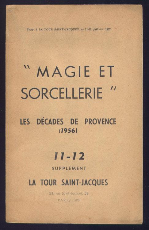 MAGIE ET SORCELLERIE,LA TOUR SAINT-JACQUES, titre: magie et sorcellerie, Les décades de Provence, 1956, supplément nº11-12, La Tour Saint-Jacques juillet-octobre 1957, en TBE, en vente sur www.wanted-rare-books.com/rayon-moderne.htm