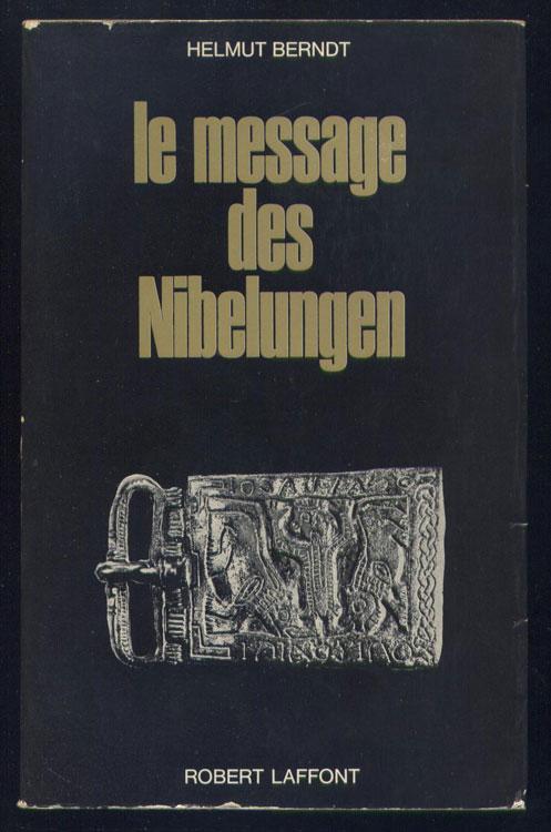 Auteur : BERNDT HELMUT, titre: le message des Nibelungen, Editeur : Robert Laffont , en TBE, en vente sur www.wanted-rare-books.com/rayon-moderne.htm