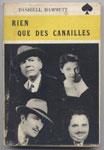 Auteur : HAMMETT, titre: RIEN QUE DES CANAILLES, Collection l'As de Pique 1949, Edition Originale en TBE, en vente sur www.wanted-rare-books.com/hammet-rien-que-des-canailles.htm et sur www.wanted-rare-books.com/hammet-rien-que-des-canailles.htm